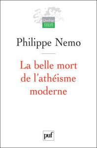 La belle mort de l'athéisme moderne, Philippe Nemo